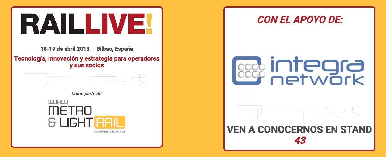 Feria RAILLIVE tecnología, innovación y estrategia para operadores y sus socios con el apoyo de Integra Network.
